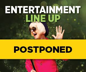 Entertainment Line Up Postponed