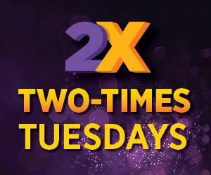 2X Two-Times Tuesdays | Casino Promotion | Wheeling Island