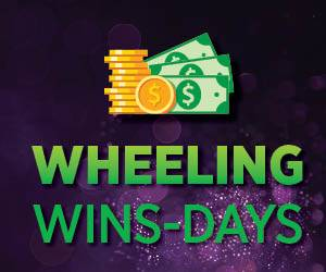 Wheeling Wins-Days | Casino Promotion | Wheeling Island